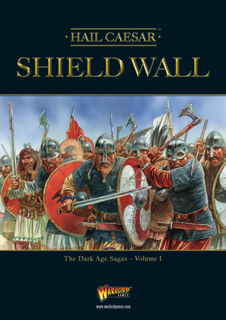 Hail Caesar Shield Wall - The Dark Age Sagas Volume I