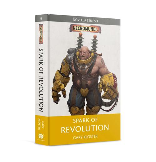 NOVELLA SERIES 3: NECROMUNDA SPARK OF REVOLUTION (HB)