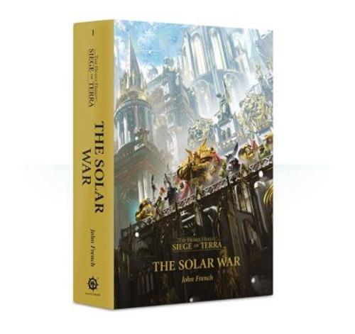 THE HORUS HERESY - SIEGE OF TERRA: THE SOLAR WAR (PB)