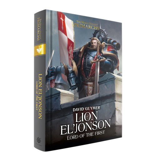PRIMARCHS: LION EL'JONSON, LORD OF THE FIRST (HB)