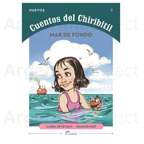 Cuentos del Chiribitil - Mar de Fondo. Stories for Children by Laura Devetach. Editorial Eudeba. Argentina Select.