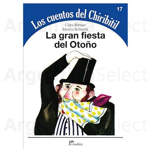 Los Cuentos del Chiribitil - La gran fiesta del otoño. Stories for Children by Clara Bitman. Editorial Eudeba. Argentina Select.