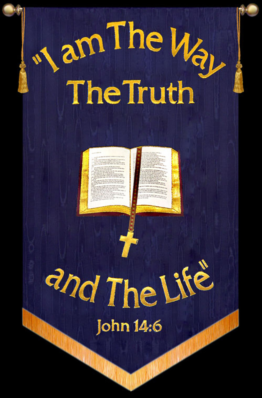I Am The Way The Truth And The Life John 14 6 Bible Banner Christian Banners For Praise And Worship