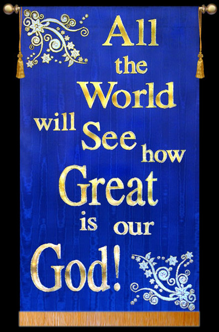 All the World will See how Great is our God!