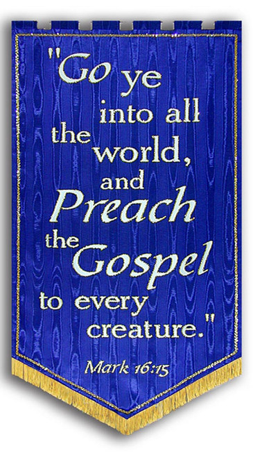 Go Ye Into All The World and Preach the Gospel