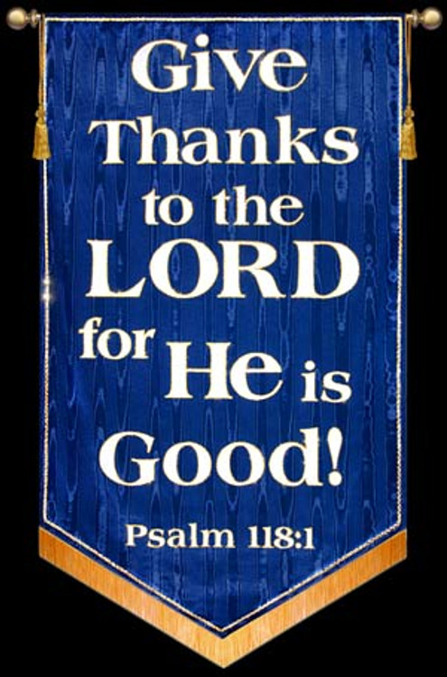 Give Thanks to the LORD for He is Good! - Blue