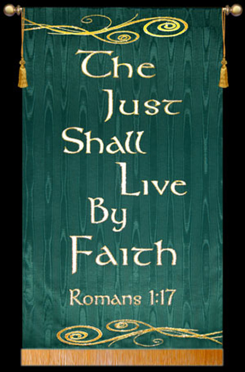The Just Shall Live by Faith - Romans 1:17