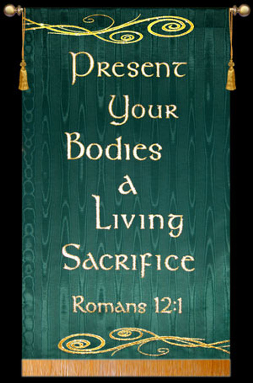 Present Your Bodies - Romans 12:1
