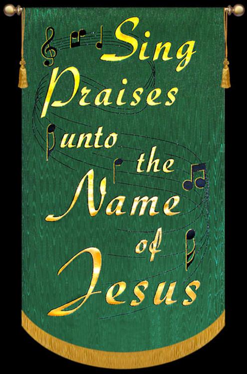 Sing Praises unto the name of Jesus