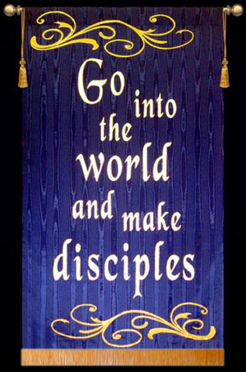 Go into the world and make disciples