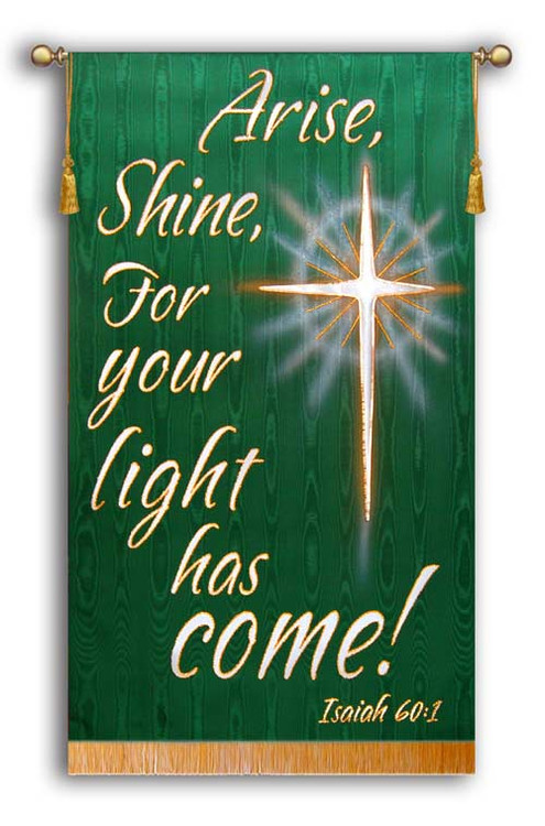 Arise, Shine, for your light has come! - Isaiah 60:1