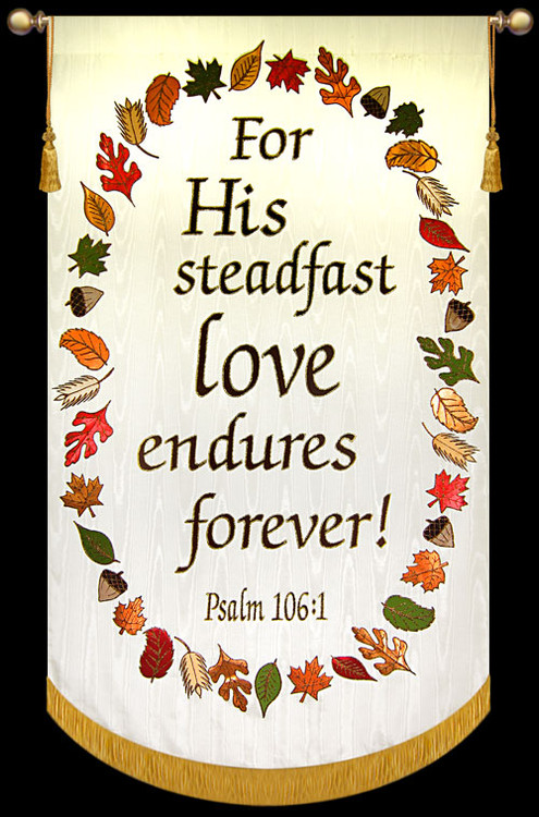 For His steadfast love endures forever Psalm 106 with Wreath 2012