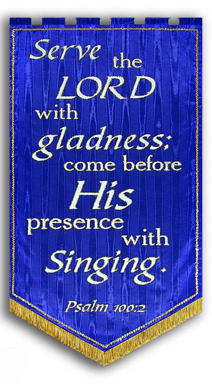 Serve the Lord with Gladness Praise Banner