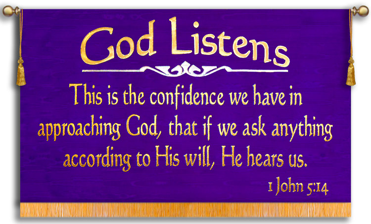 God Listens to us, this banner proclaims the Word of God