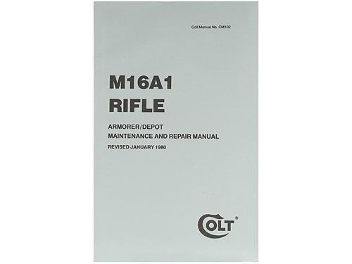 Colt Manual Rifle, 5.56 mm, M16A1 Maintenance and Repair CM102