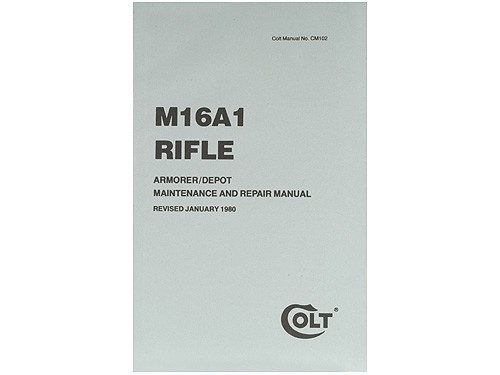 Colt Manual Rifle, 5.56 mm, M16A1 Maintenance and Repair CM102