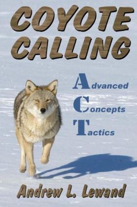 Andrew Lewand Coyote Calling: Advanced Concepts & Tactics Volume 1