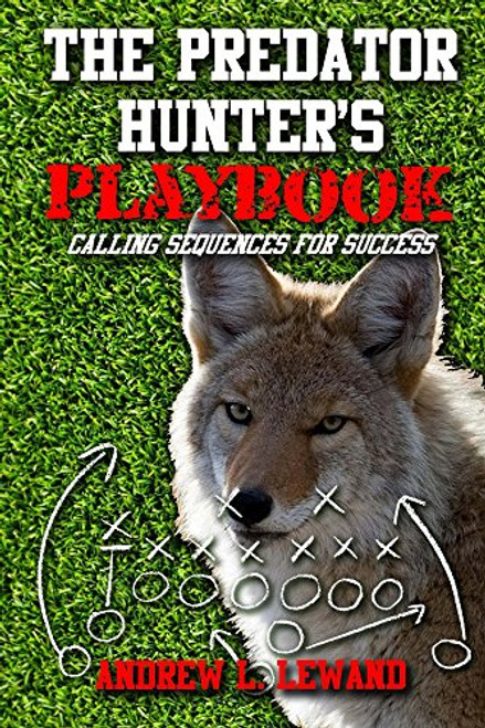 Andrew Lewand The Predator Hunters Playbook
