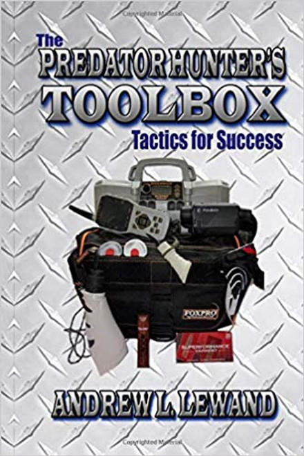 Andrew Lewand The Predator Hunter's Toolbox: Tactics For Success