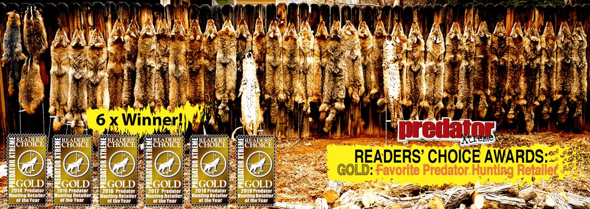6 time consecutive winner of Predator Xtreme Magazine Reader's Choice Award for Favorite Predator Hunting Retailer