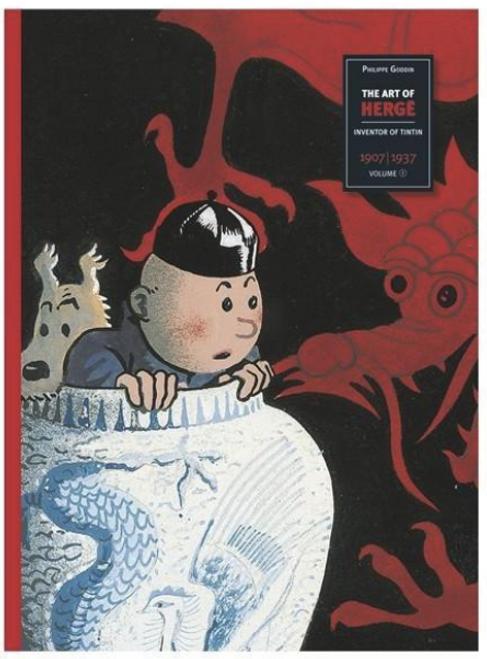 Tintin The Art of Hergé / Volume 1 / 1907-1937