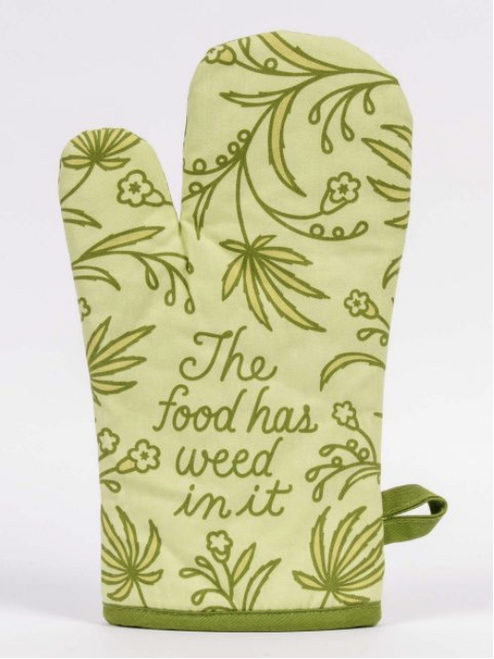 oven mitt the food has weed in it