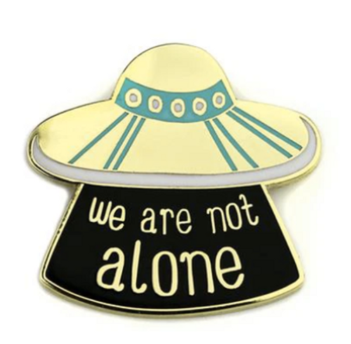 ufo enamel pin we are not alone badge