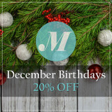 December Birthdays! Save 20%