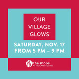 Our Village Glows - November 17th
