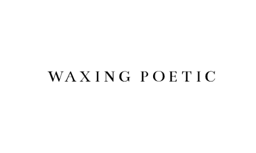 Waxing Poetic