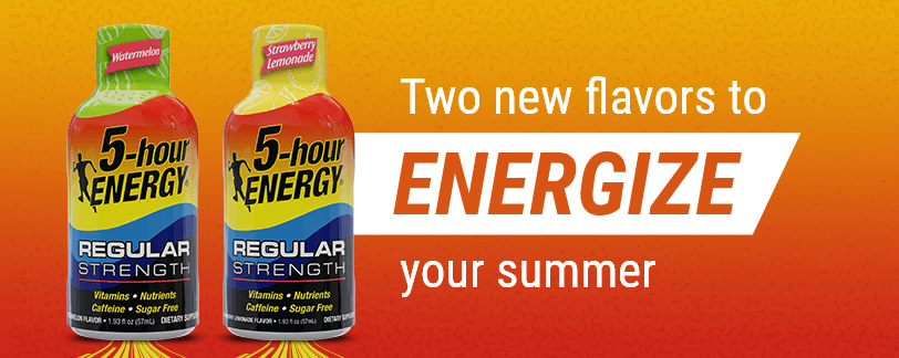 Two new flaovrs to ENERGIZE your summer - Strawberry Lemonade and Watermelon regular strength 5-hour ENERGY® shots