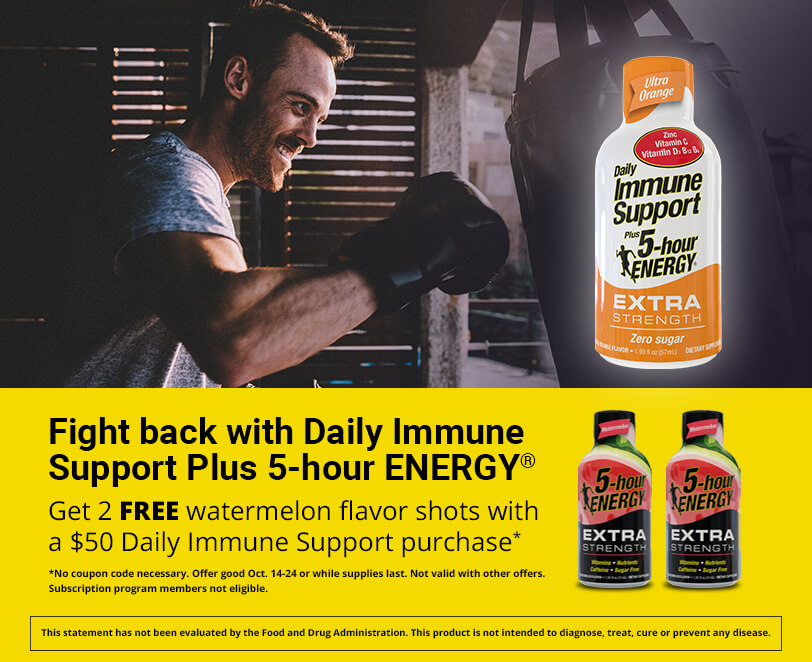 Fight back with Daily Immune Support Plus 5-hour ENERGY® - Get 2 FREE watermelon flavor shots with a $50 Daily Immune Support purchase. *No coupon code necessary. Offer good 10/14-10/28/21 or while supplies last.  Not valid with other offers. Does not include taxes or shipping. Subscription program members not eligible.
