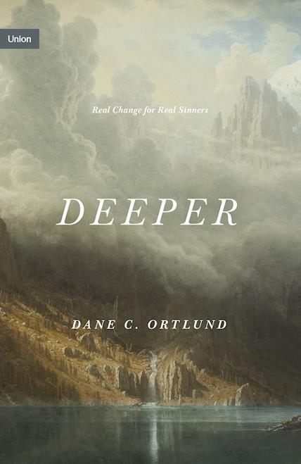 Deeper by Dane Ortlund