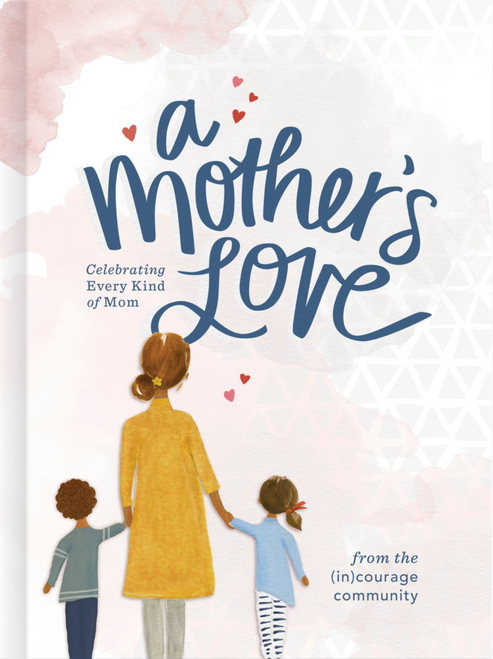 A Mother's Love (hardcover) by (in)Courage and Anna Rendell