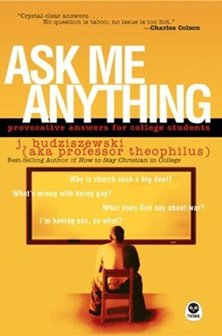Ask Me Anything by J Budziszewski