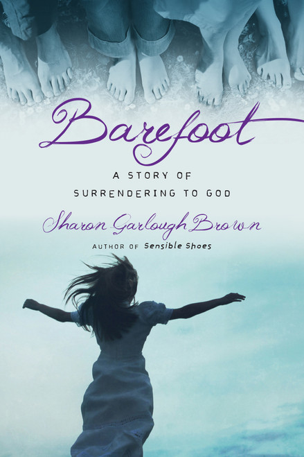 Barefoot (Sensible Shoes #3) by Sharon Garlough Brown