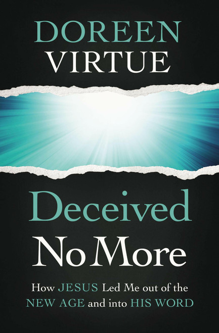 Deceived No More by Doreen Virtue