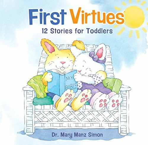 First Virtues - 12 Stories for Toddlers by Mary Manz Simon
