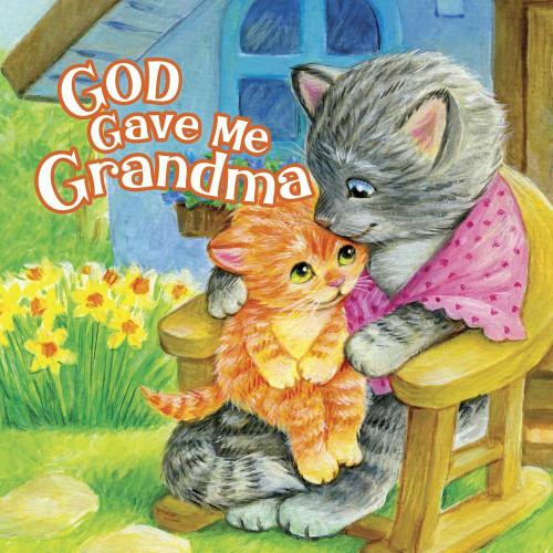 God Gave Me Grandma (board book) by Pamela Kennedy