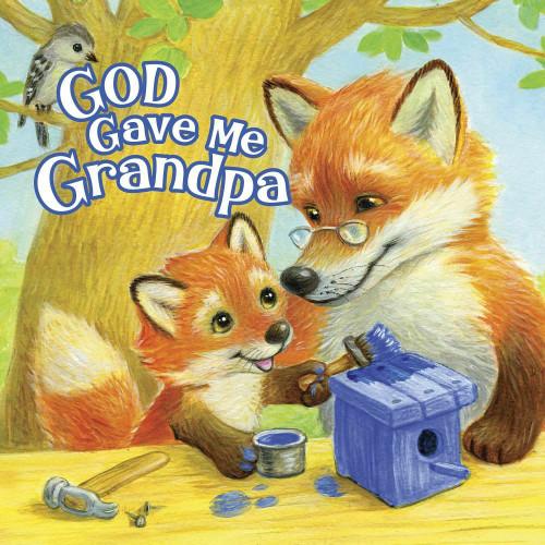 God Gave Me Grandpa by Pamela Kennedy