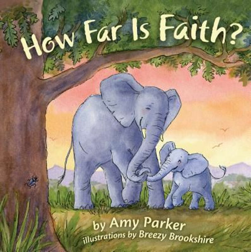 How Far Is Faith? (padded board book) by Amy Parker