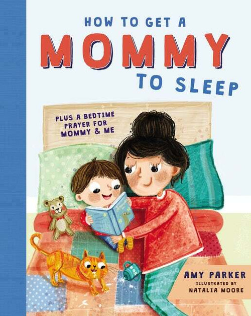How To Get A Mommy To Sleep by Amy Parker