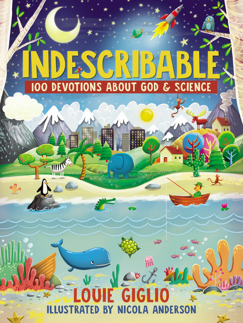 Indescribable: 100 Devotions About God and Science  by Louie Giglio
