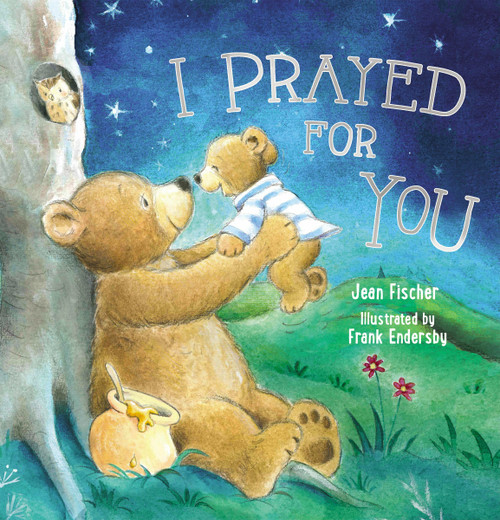 I Prayed for You (hardcover) by Jean Fischer