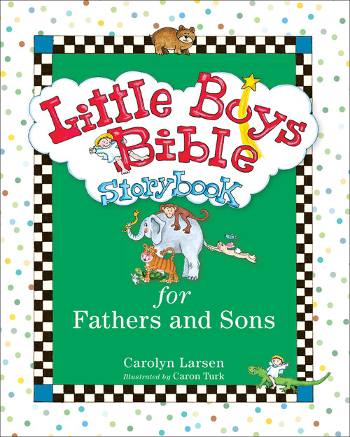 Little Boys Bible Storybook for Fathers and Sons (hardcover) by Carolyn Larsen