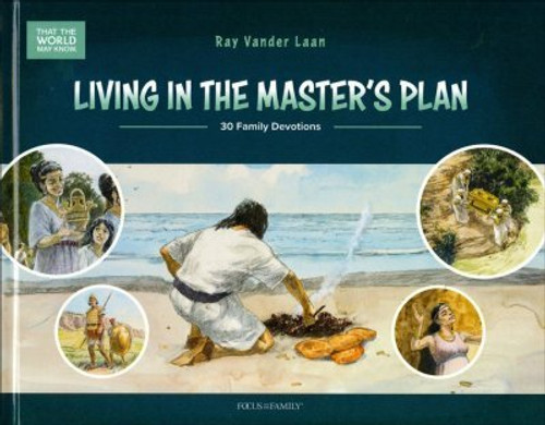Living In The Master's Plan: 30 Family Devotions by Ray Vander Laan