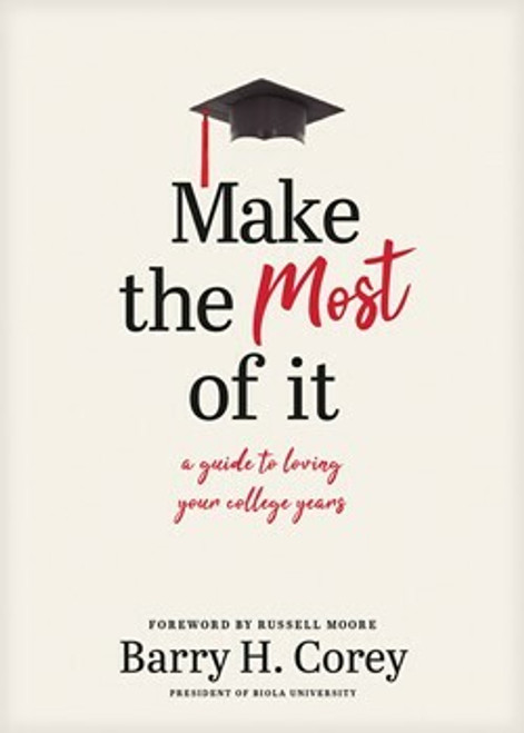 Make the Most of it (hardcover) by Barry H Corey