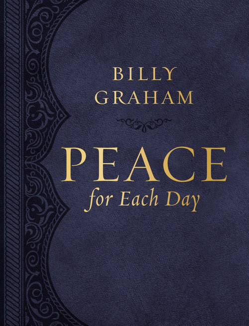 Peace for Each Day Large Print Leathersoft by Billy Graham