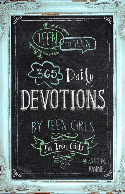 Teen to Teen: 365 Daily Devotions by Teen Girls for Teen Girls, Hardcover by Patti Hummel