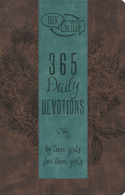 Teen to Teen365 Daily Devotions by Teen Girls for Teen Girls, LeatherTouch by Patti Hummel